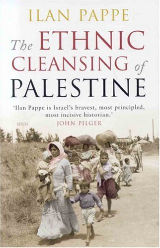 The Ethnic Cleansing of Palestine: Ilan Pappe: 9781851684670: Amazon.com: Books