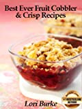 Best Ever Fruit Cobbler & Crisp Recipes (Best Ever Recipes Series)