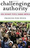 Challenging Authority: How Ordinary People Change America (Polemics)