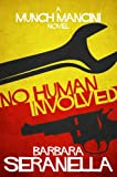 No Human Involved: A Munch Mancini Mystery (Munch Mancini Mysteries)