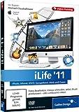 iLife '11 - iPhoto, iMovie, iDVD, GarageBand, iWeb und iTunes - Das umfassende Training