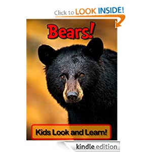 Bears! Learn About Bears and Enjoy Colorful Pictures - Learning Fun! (50+ Photos of Bears)