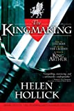 Kingmaking: Book One of the Pendragon's Banner Trilogy (Pendragon's Banner Trilogy; Bk. 1)
