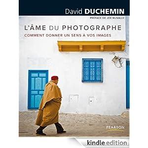 Livre pour apprendre la photographie, L'âme du photographe: Comment donner un sens à vos images