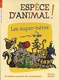 Espece d'Animal, tome 4 : Les super héros