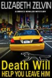 Death Will Help You Leave Him (A Humorous New York Mystery) (Bruce Kohler Series)