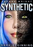 Synthetic: Dark Beginning