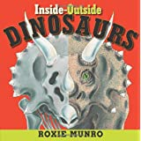 Inside-Outside Dinosaurs, by Roxie Munro
