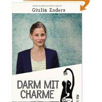 Darm mit Charme : alles über ein unterschätztes Organ / Giulia Enders