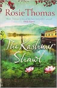 The Kashmir Shawl: Rosie Thomas: 9780007456130: Amazon.com ...