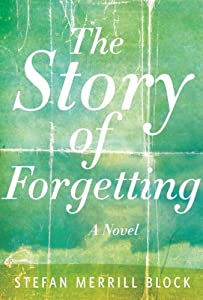 "Cover of ""The Story of Forgetting: A Nove..."