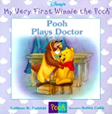 Pooh Plays Doctor (My Very First Winnie the Pooh)