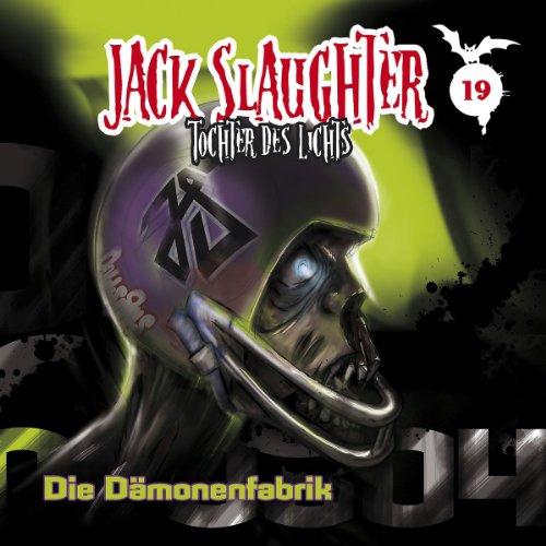 Jack Slaughter (19) Die Dämonenfabrik (Folgenreich)