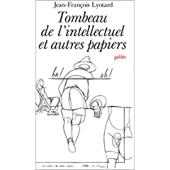 Lyotard, Tombeau de l\'intellectuel
