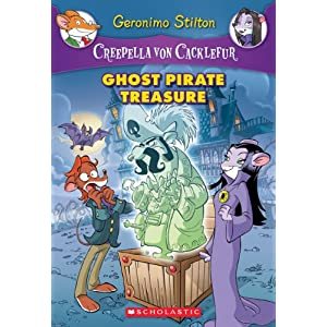 Ghost Pirate Treasure (Creepella Von Cacklefur Series #3) by Geronimo Stilton