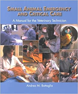Small Animal Emergency and Critical Care A Manual for the Veterinary Technician 9780721677736