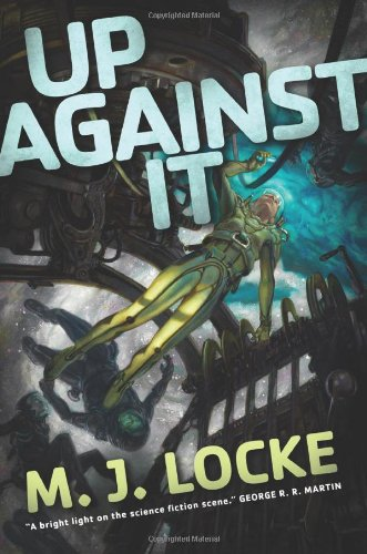 Up Against It by M. J. Locke