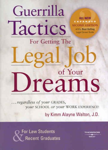 Guerrilla Tactics for Getting the Legal Job of Your Dreams, 2nd Edition (English and English Edition)