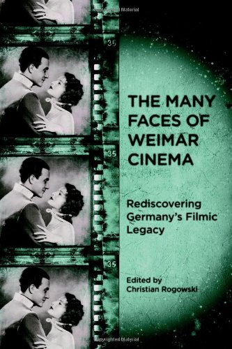 The Many Faces of Weimar Cinema: Rediscovering Germany's Filmic Legacy (Screen Cultures: German Film and the Visual)