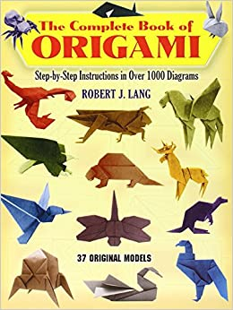 The Complete Book of Origami: Stepby Step Instructions in