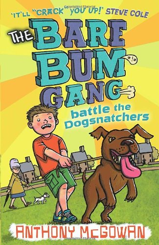 The Bare Bum Gang Battles the Dogsnatchers