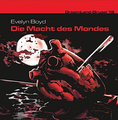 Dreamland Grusel (18) Die Macht des Mondes (Dreamland Productions)