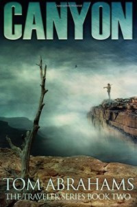 Canyon: A Post Apocalyptic/Dystopian Adventure (The Traveler)