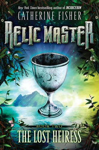 The Lost Heiress (Relic Master, #2) by Catherine Fisher