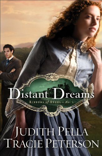 Distant Dreams (Ribbons of Steel Book #1)
