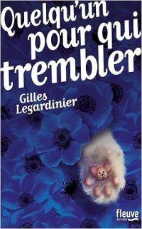 Quelqu'un pour qui trembler - Gilles Legardinier