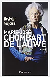 Marie Jo Chombart De Lauwe : marie, chombart, lauwe, Résister, Toujours, Marie-José, Chombart, Lauwe, Babelio