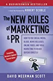 The New Rules of Marketing and PR: How to Use Social Media, Blogs, News Releases, Online Video, and Viral Marketing to Reach Buyers Directly (New Rules of Marketing & PR: How to Use Social Media, Blogs,)