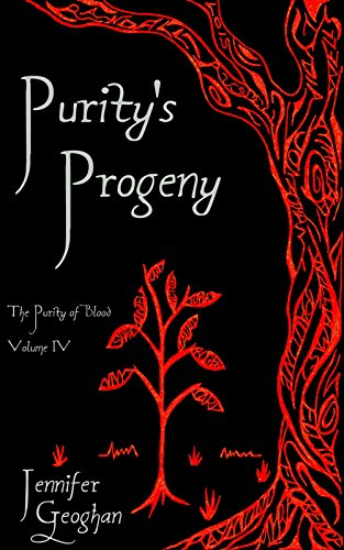 Purity's Progeny: The Purity of Blood Volume IV