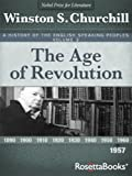 A History of the English-Speaking Peoples Vol. 3: The Age of Revolution