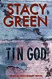 Tin God (A Southern Mystery) (Delta Crossroads Trilogy #1)