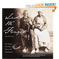 Lest We Forget: The Passage from Africa to Slavery and Emancipation: A Three-Dimensional Interactive Book with Photographs and Documents from the Black Holocaust Exhibit