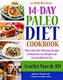 14-day Paleo Weight Loss Diet and Cookbook: More than 100  Delicious Recipes to Help You Lose Weight and  Stay Healthy for Life (The Modern Paleo Book 3)