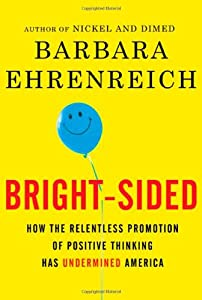 """Cover of """"Bright-sided: How the Relentles..."""