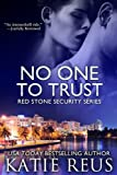 No One to Trust (Red Stone Security Series)