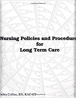 Nursing Policies and Procedures for Long Term Care: RN