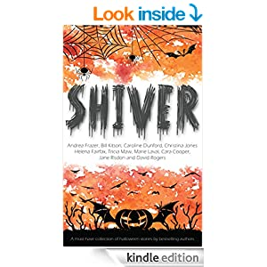 Shiver: - A must have collection of halloween stories by best-selling authors
