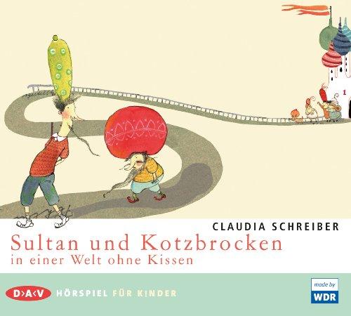 Claudia Schreiber - Sultan und Kotzbrocken in einer Welt ohne Kissen (DAV)