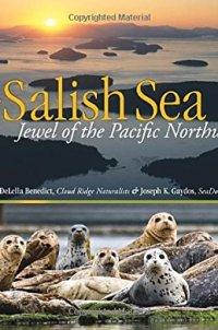 The Salish Sea: Jewel of the Pacific Northwest