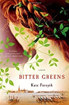 Bitter Greens: A Novel