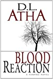 Blood Reaction A Vampire Novel