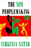 The New Peoplemaking by Virginia Satir