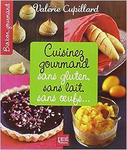 Cuisinez Gourmand Sans Gluten Sans Lait Sans Oeufs Pdf