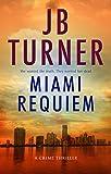 Miami Requiem: A Crime Thriller (Deborah Jones Crime Thriller Series Book 1)