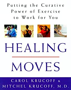 "Cover of ""Healing Moves: How to Cure, Rel..."