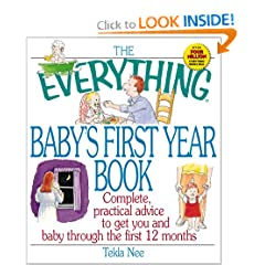 The Everything Baby's First Year Book: Complete Practical Advice to Get You and Baby Through the First 12 Months (Everything Series)